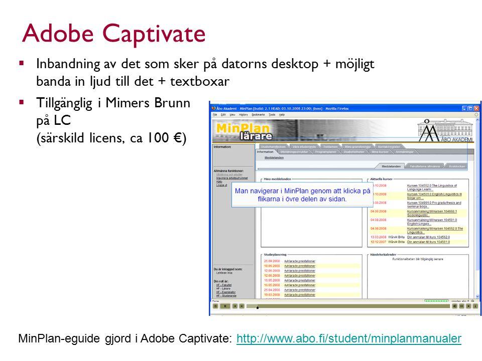Adobe Captivate Inbandning av det som sker på datorns desktop + möjligt banda in ljud till det + textboxar.