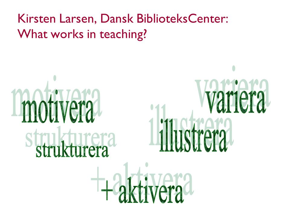 Kirsten Larsen, Dansk BiblioteksCenter: What works in teaching