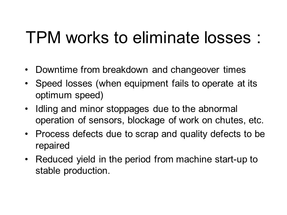 TPM works to eliminate losses :