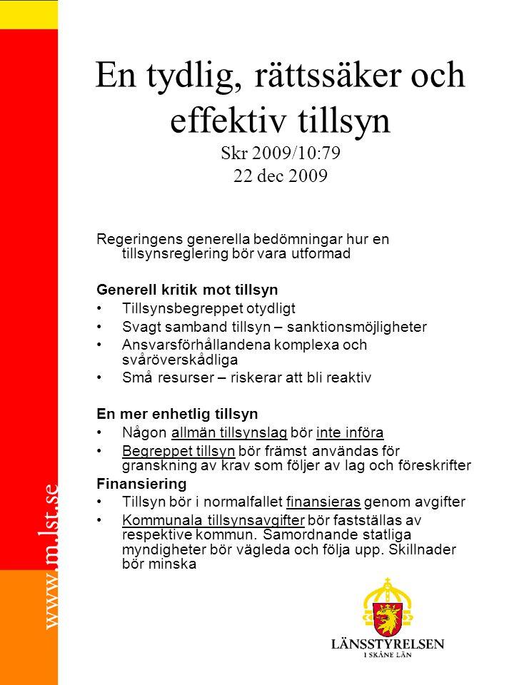 En tydlig, rättssäker och effektiv tillsyn Skr 2009/10:79 22 dec 2009