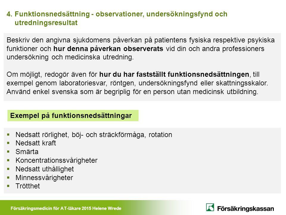 4. Funktionsnedsättning - observationer, undersökningsfynd och utredningsresultat
