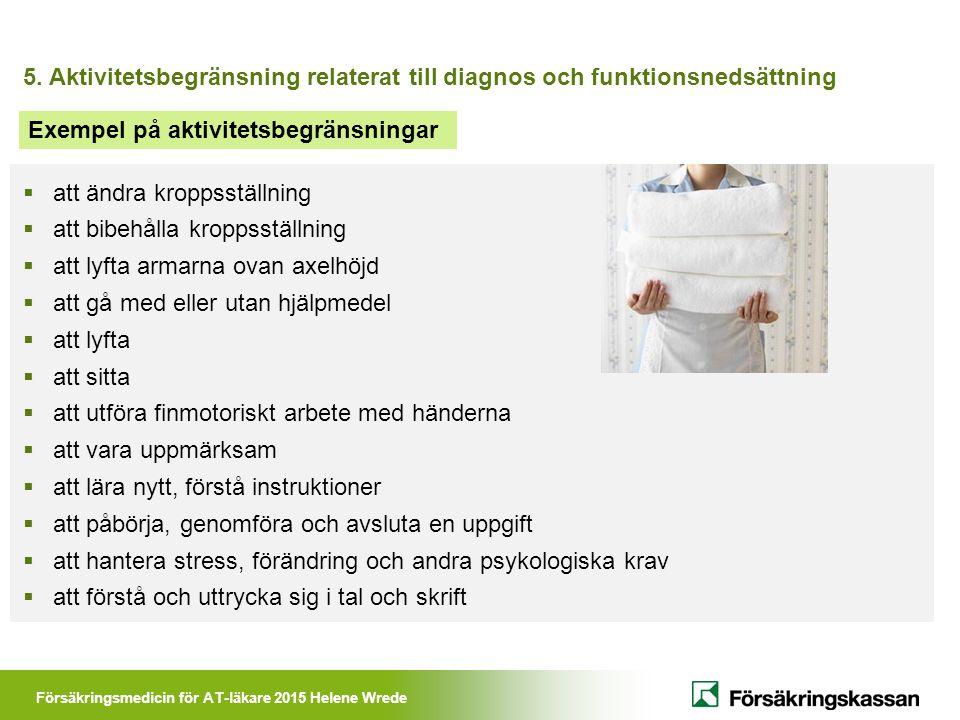 5. Aktivitetsbegränsning relaterat till diagnos och funktionsnedsättning