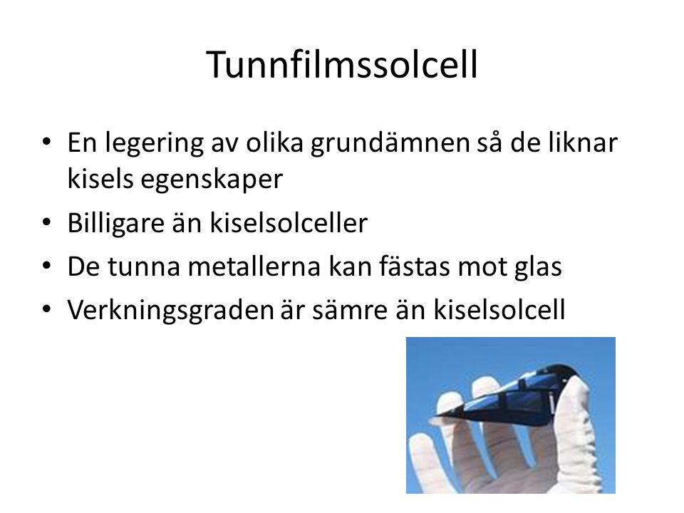 Tunnfilmssolcell En legering av olika grundämnen så de liknar kisels egenskaper. Billigare än kiselsolceller.