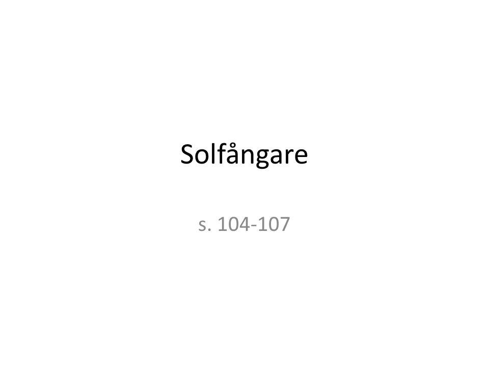 Solfångare s. 104-107