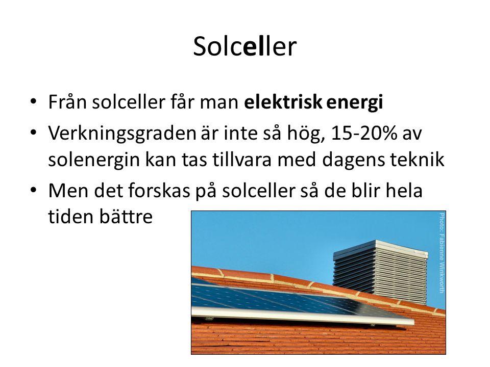 Solceller Från solceller får man elektrisk energi