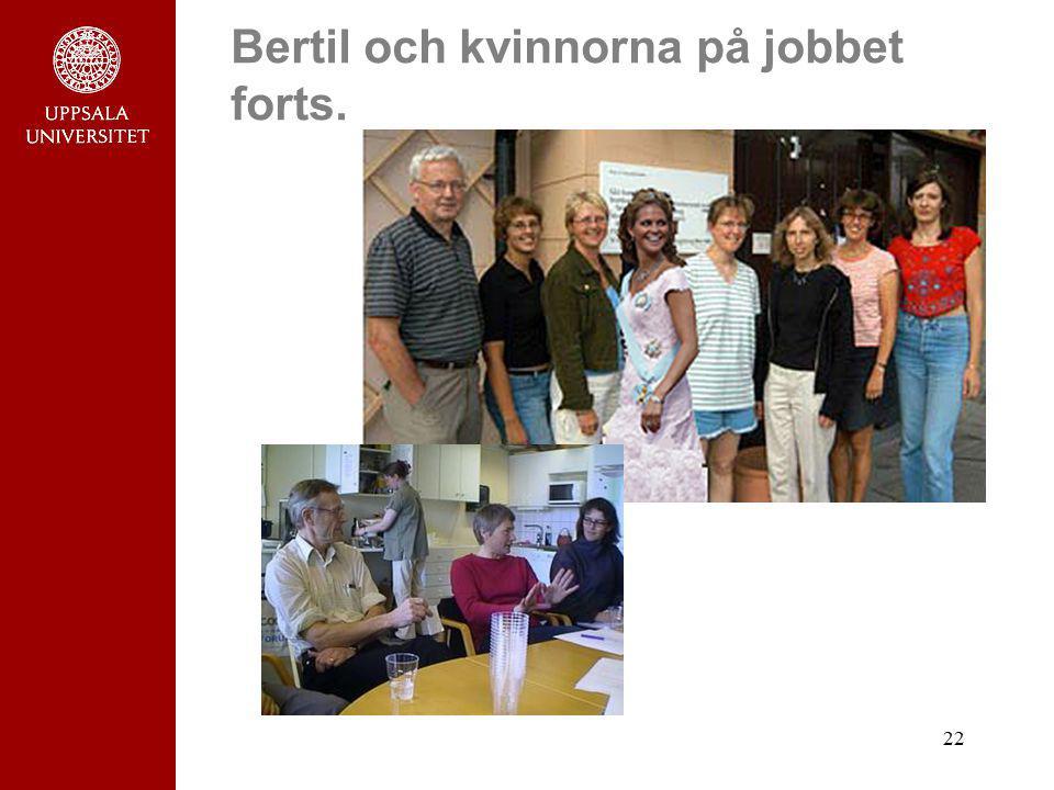 Bertil och kvinnorna på jobbet forts.