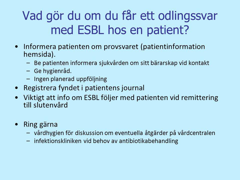 Vad gör du om du får ett odlingssvar med ESBL hos en patient