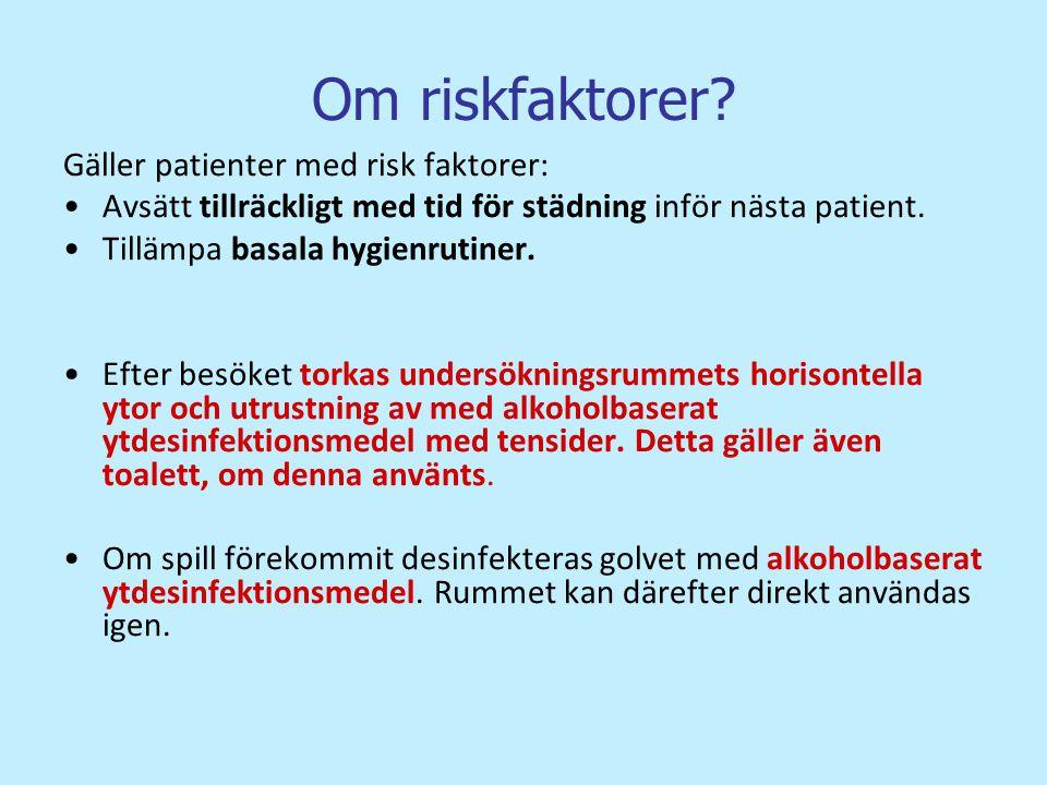 Om riskfaktorer Gäller patienter med risk faktorer: