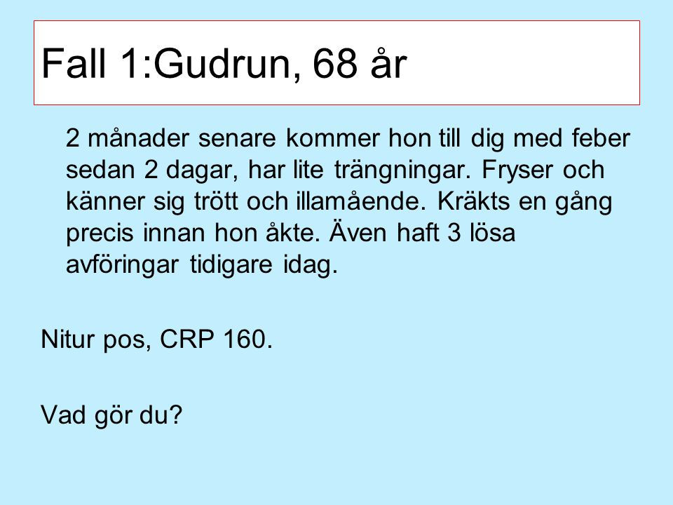 Fall 1:Gudrun, 68 år