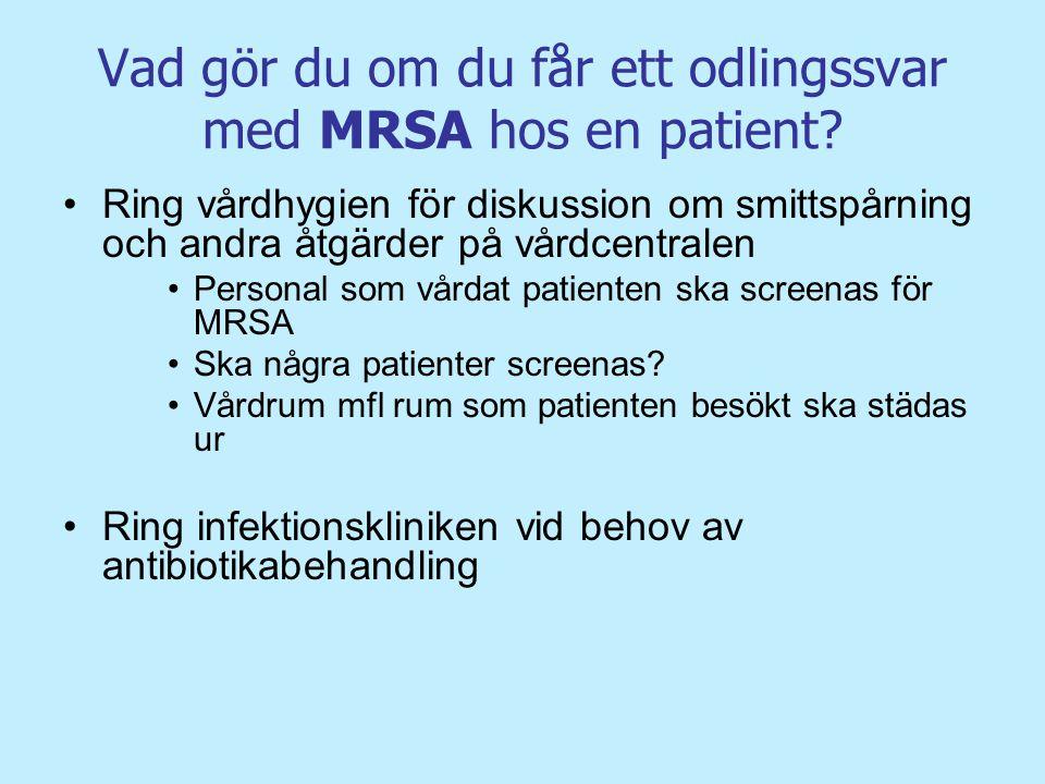 Vad gör du om du får ett odlingssvar med MRSA hos en patient
