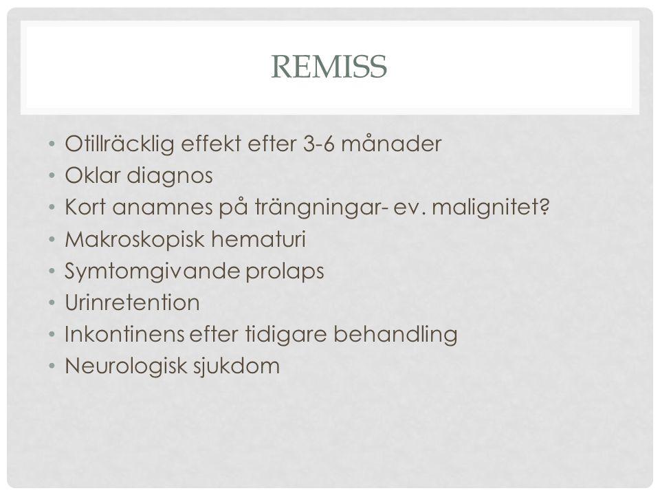 Remiss Otillräcklig effekt efter 3-6 månader Oklar diagnos