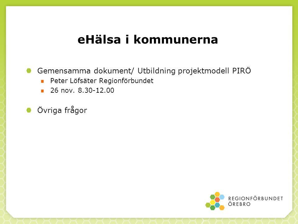 eHälsa i kommunerna Gemensamma dokument/ Utbildning projektmodell PIRÖ