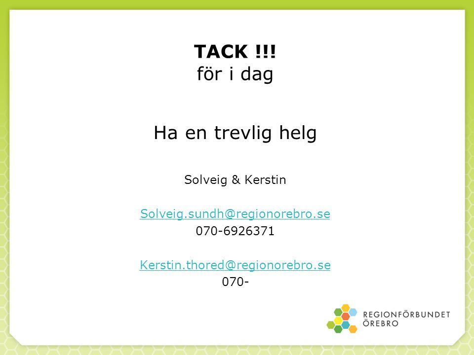 TACK !!! för i dag Ha en trevlig helg Solveig & Kerstin