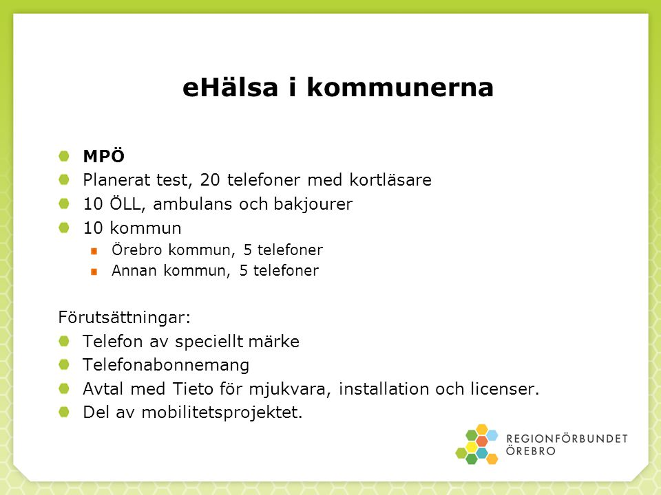 eHälsa i kommunerna MPÖ Planerat test, 20 telefoner med kortläsare