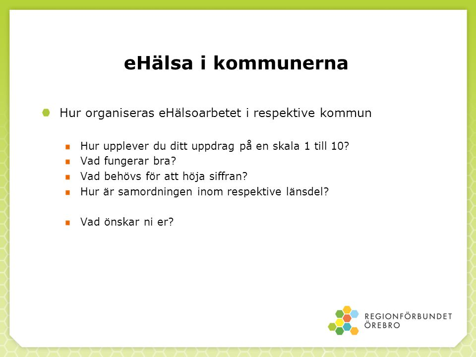 eHälsa i kommunerna Hur organiseras eHälsoarbetet i respektive kommun