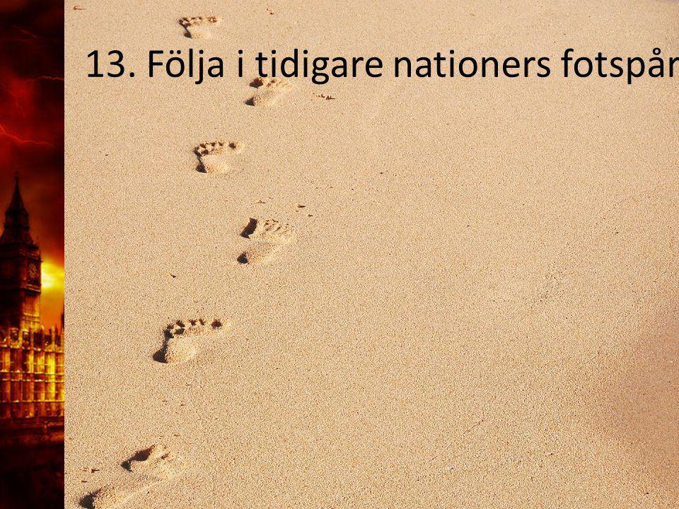 13. Följa i tidigare nationers fotspår