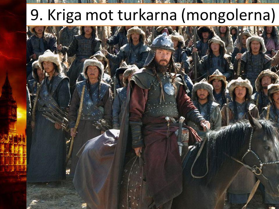 9. Kriga mot turkarna (mongolerna)