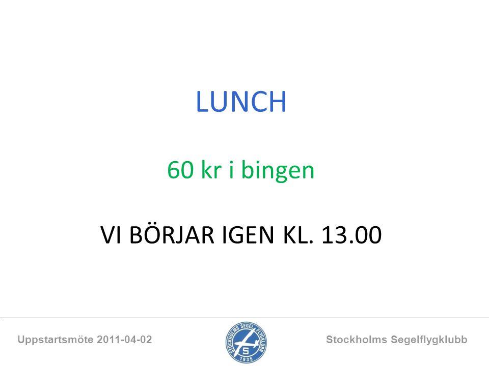 LUNCH 60 kr i bingen VI BÖRJAR IGEN KL. 13.00