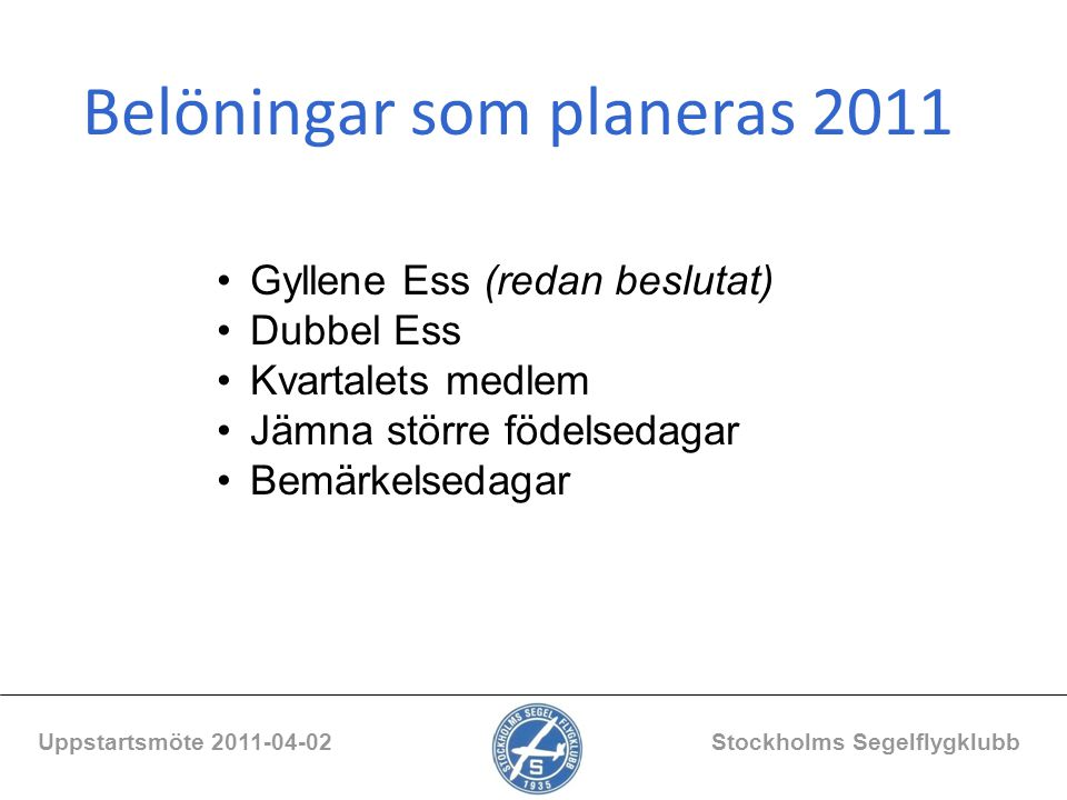 Belöningar som planeras 2011