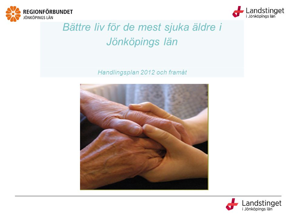Bättre liv för de mest sjuka äldre i Jönköpings län