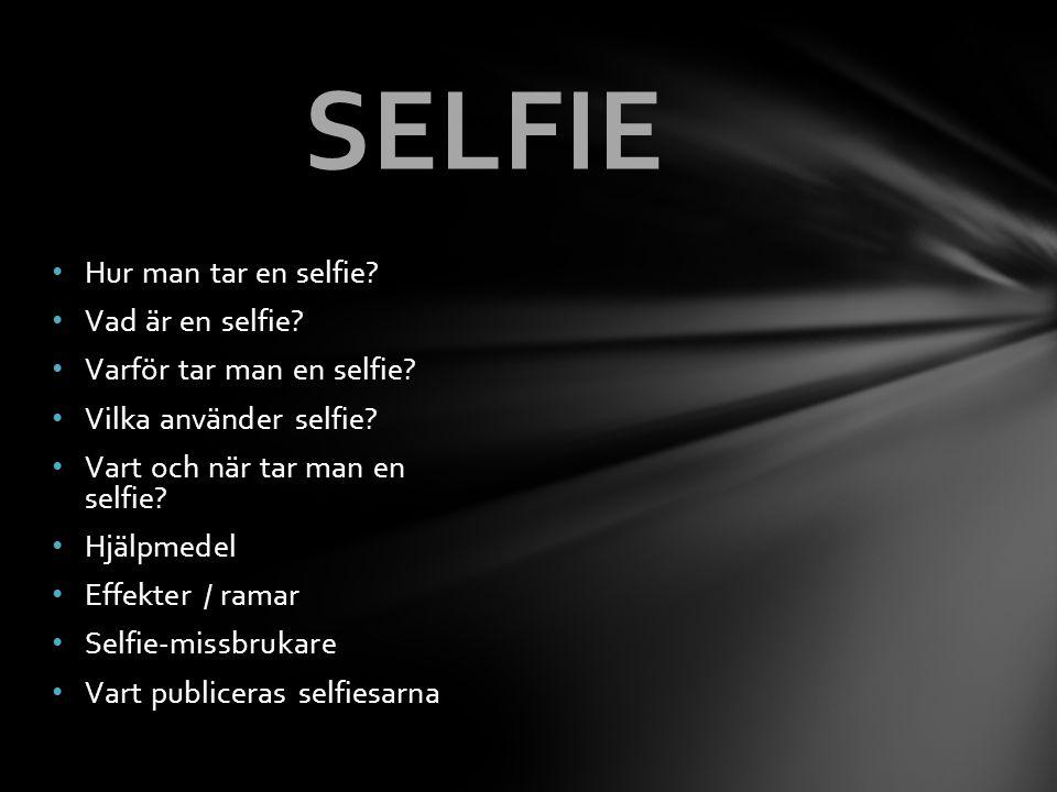 SELFIE Hur man tar en selfie Vad är en selfie
