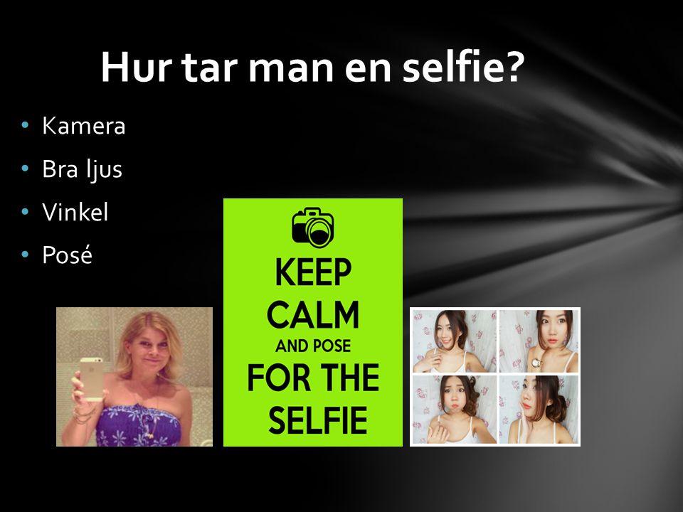 Hur tar man en selfie Kamera Bra ljus Vinkel Posé