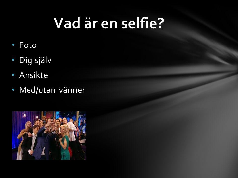 Vad är en selfie Foto Dig själv Ansikte Med/utan vänner