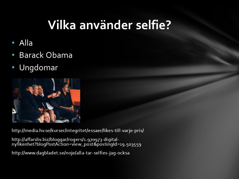 Vilka använder selfie Alla Barack Obama Ungdomar