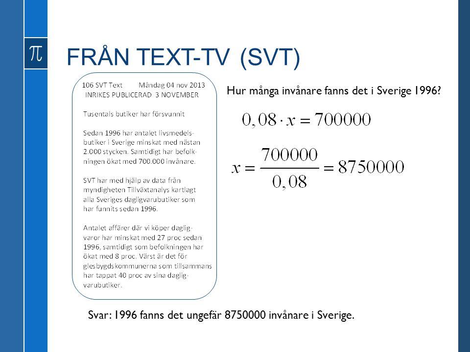 FRÅN TEXT-TV (SVT) Hur många invånare fanns det i Sverige 1996