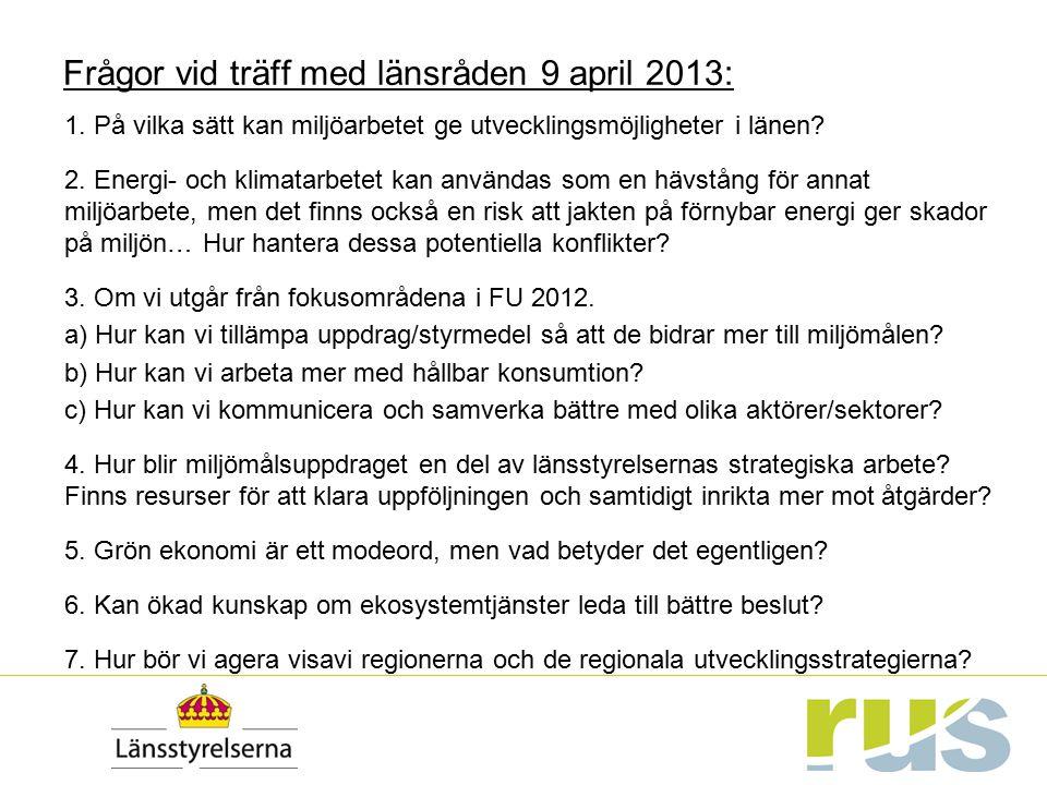 Frågor vid träff med länsråden 9 april 2013: