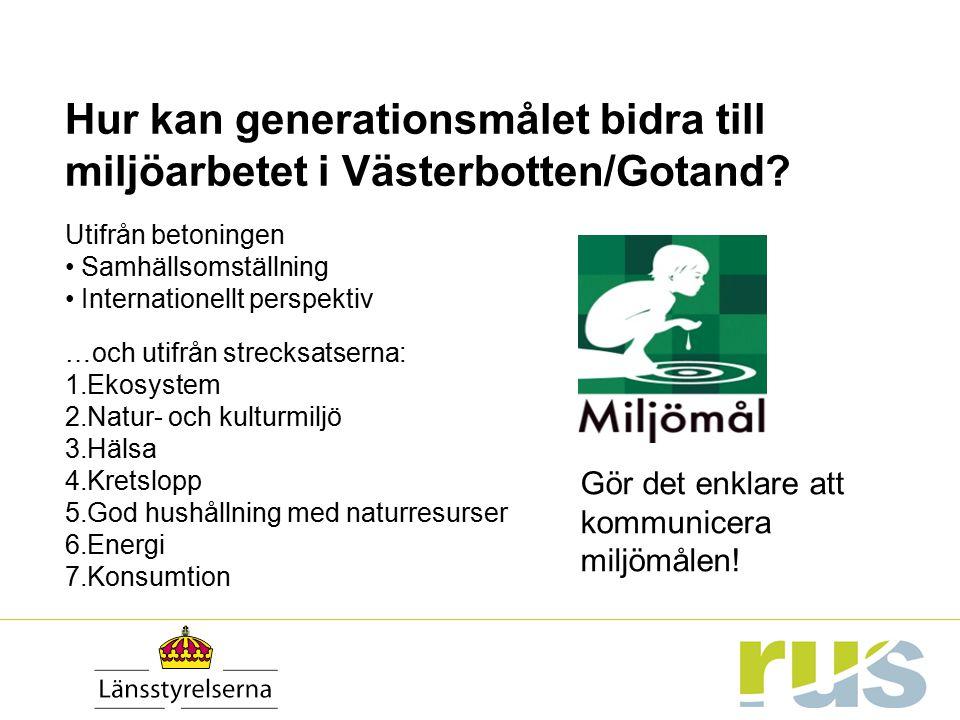 Hur kan generationsmålet bidra till miljöarbetet i Västerbotten/Gotand
