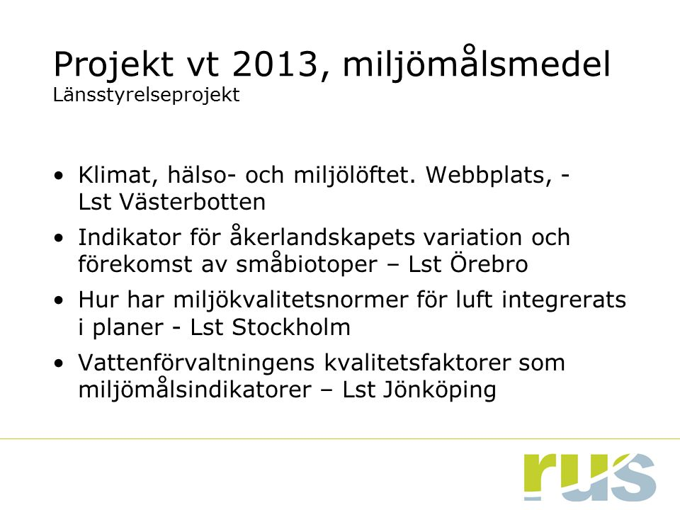 Projekt vt 2013, miljömålsmedel Länsstyrelseprojekt
