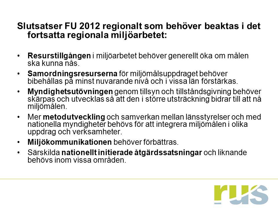 Slutsatser FU 2012 regionalt som behöver beaktas i det fortsatta regionala miljöarbetet: