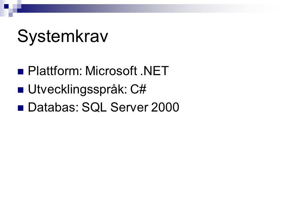 Systemkrav Plattform: Microsoft .NET Utvecklingsspråk: C#