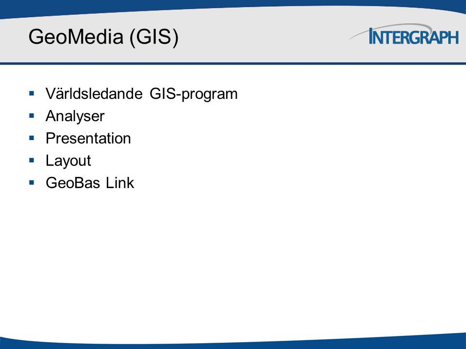 GeoMedia (GIS) Världsledande GIS-program Analyser Presentation Layout