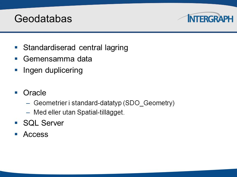 Geodatabas Standardiserad central lagring Gemensamma data