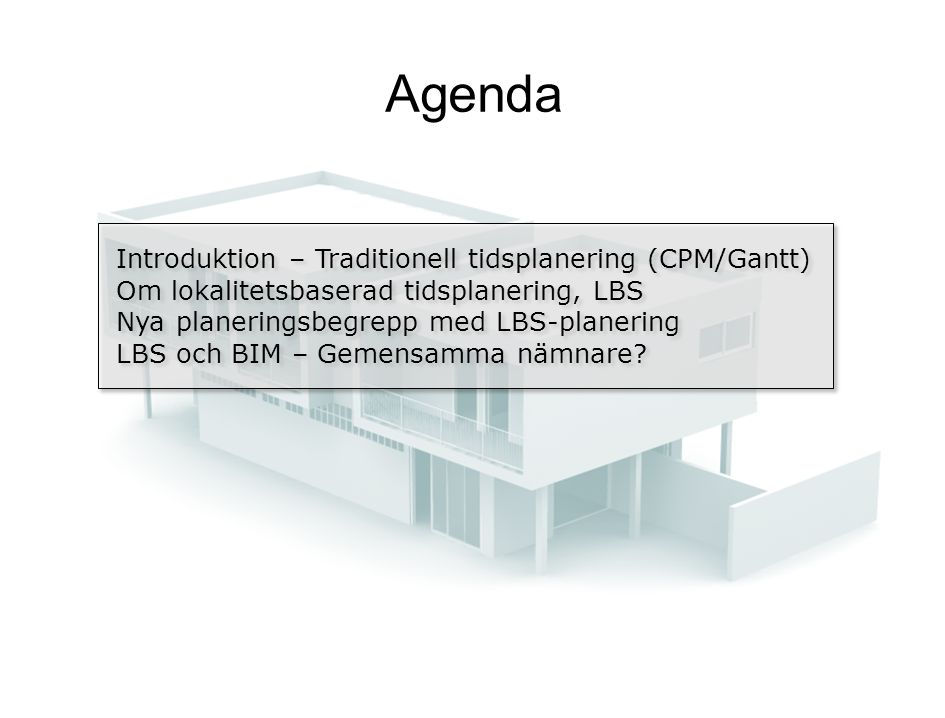 Agenda Introduktion – Traditionell tidsplanering (CPM/Gantt)