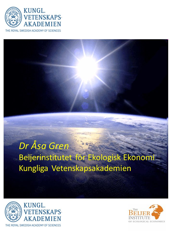 Dr Åsa Gren Beijerinstitutet för Ekologisk Ekonomi