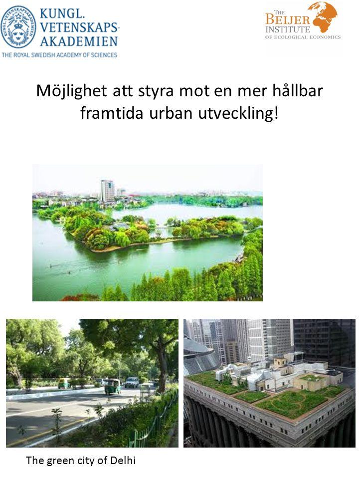 Möjlighet att styra mot en mer hållbar framtida urban utveckling!