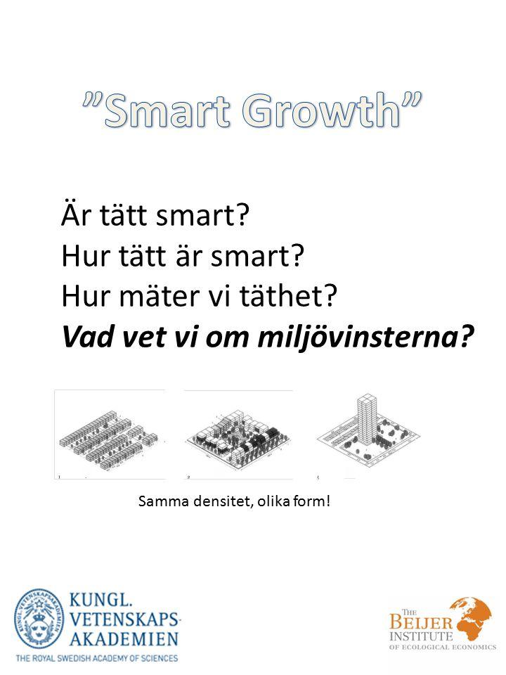 Smart Growth Är tätt smart Hur tätt är smart Hur mäter vi täthet