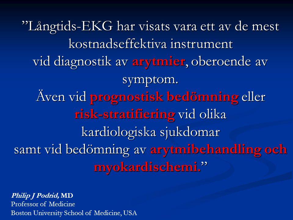 vid diagnostik av arytmier, oberoende av symptom.