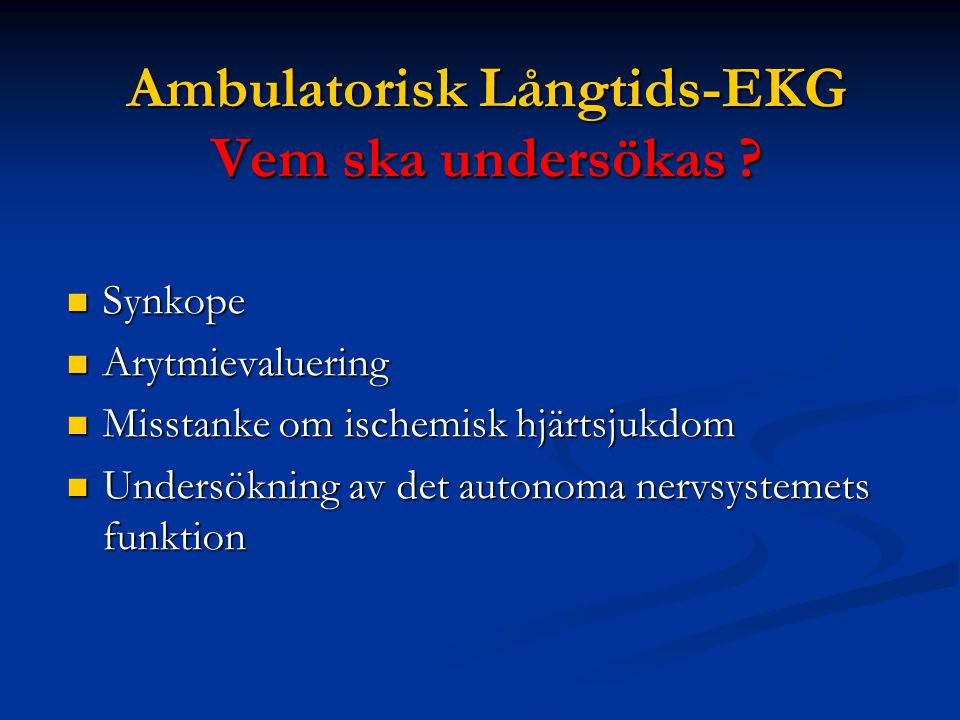 Ambulatorisk Långtids-EKG Vem ska undersökas