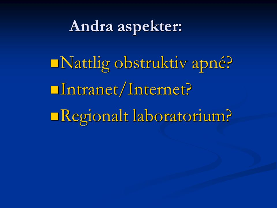 Nattlig obstruktiv apné Intranet/Internet Regionalt laboratorium