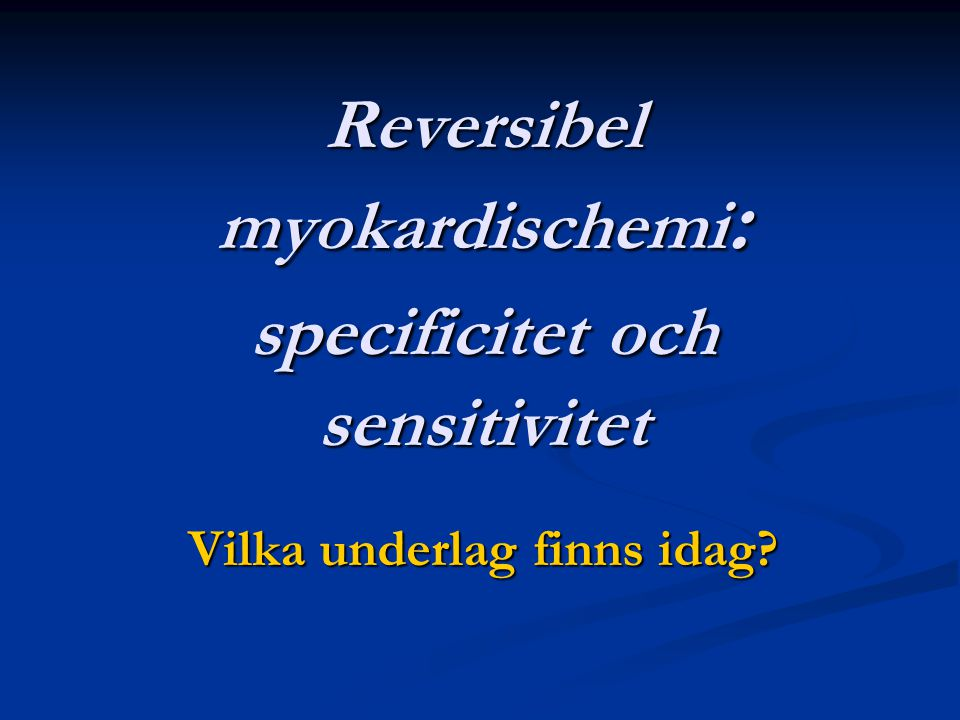 Reversibel myokardischemi: specificitet och sensitivitet
