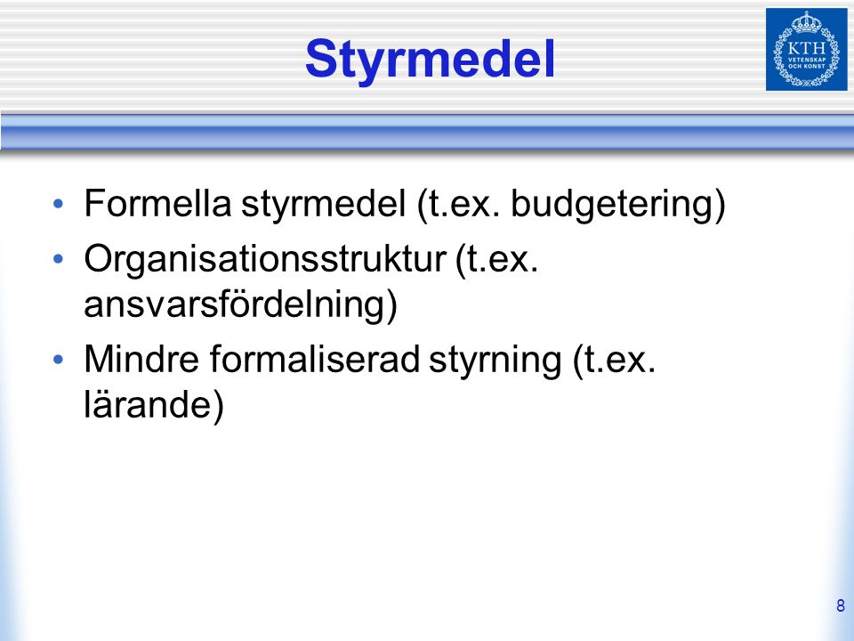 Styrmedel Formella styrmedel (t.ex. budgetering)
