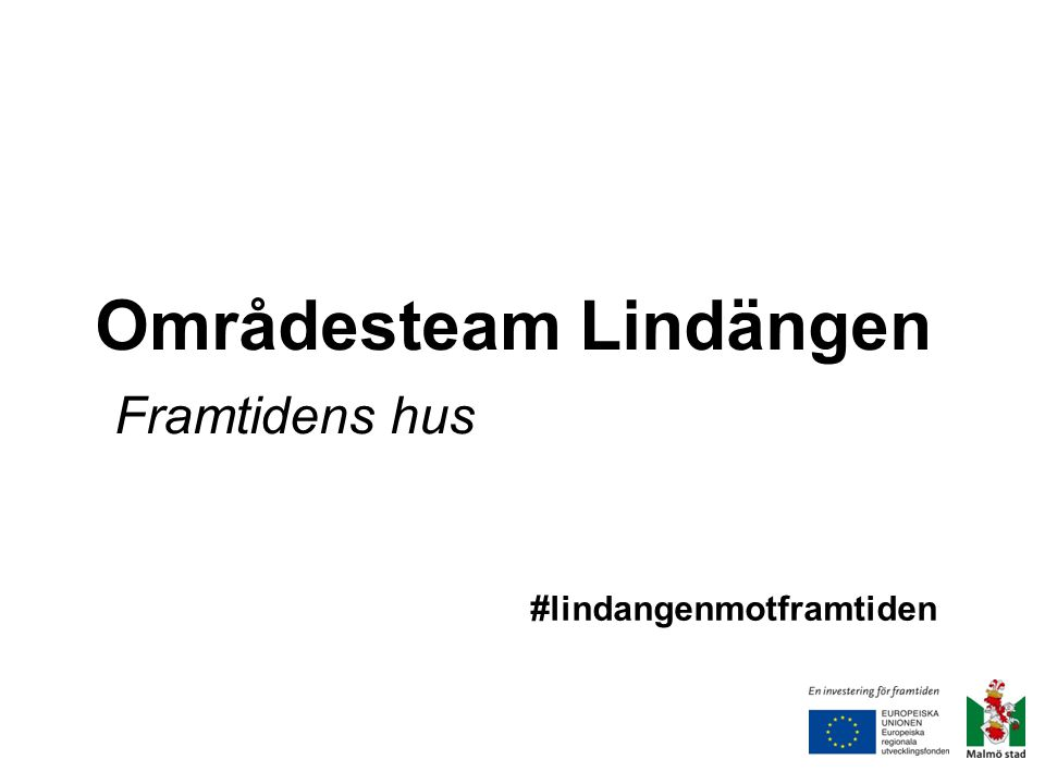 Områdesteam Lindängen Framtidens hus