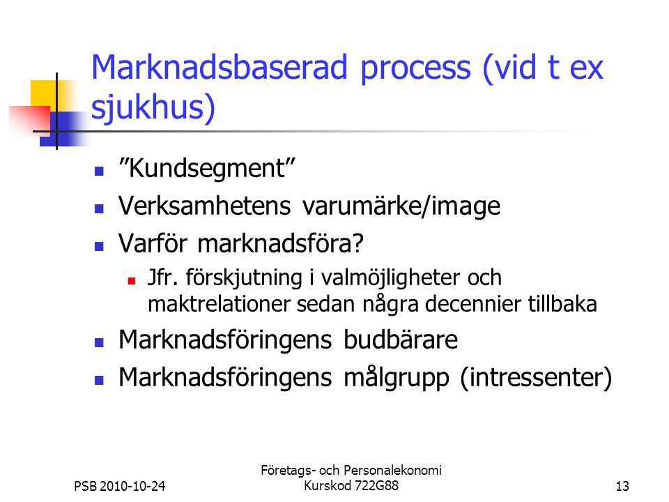 Marknadsbaserad process (vid t ex sjukhus)