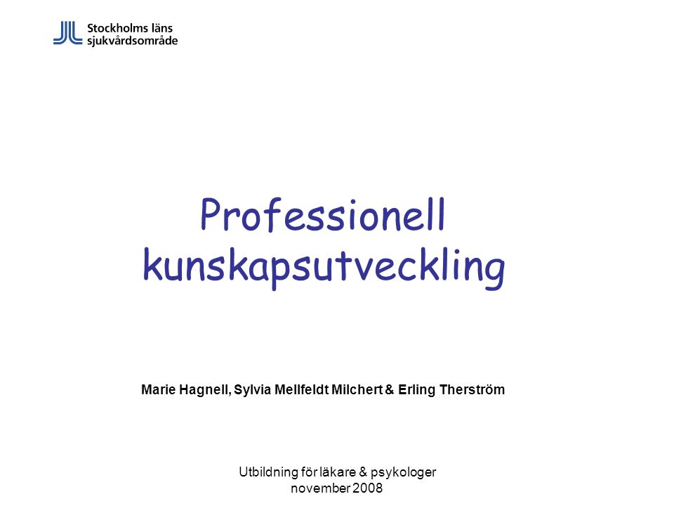 Marie Hagnell, Sylvia Mellfeldt Milchert & Erling Therström