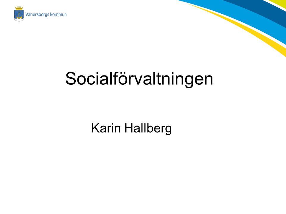 Socialförvaltningen Karin Hallberg