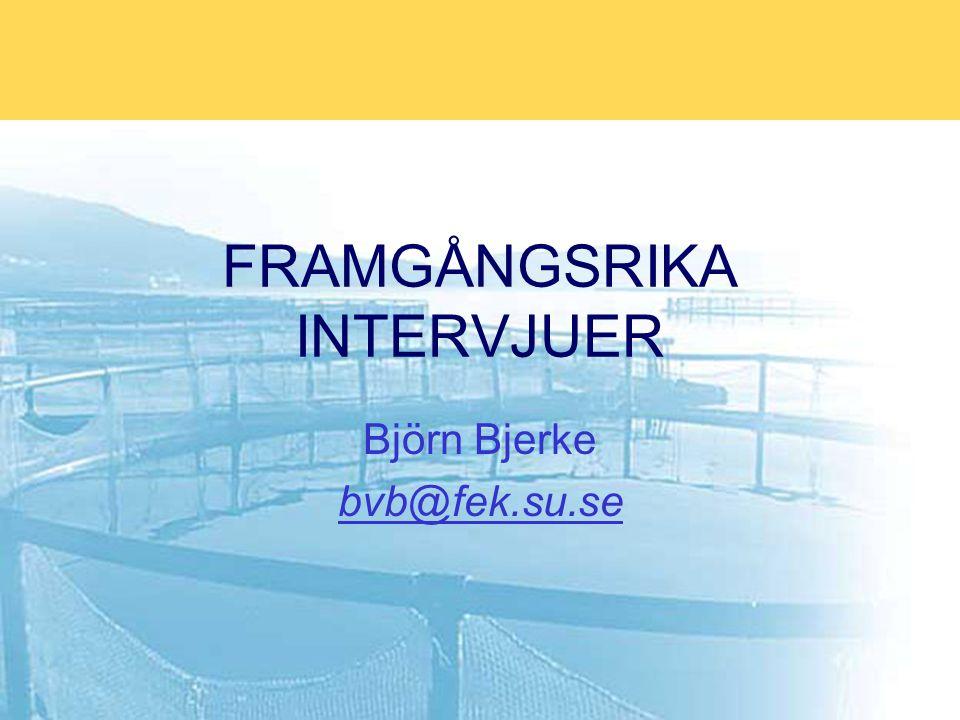FRAMGÅNGSRIKA INTERVJUER